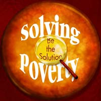 Solving Poverty - Be the Solution