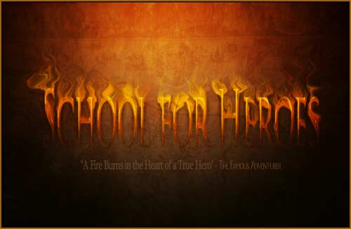 School for Heroes - A fire burns in the Heart of a True Hero""