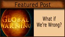 Global Warming – What If We're Wrong?