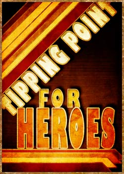 Tipping Point for Heroes